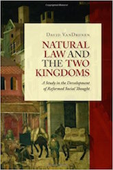 Natural Law and the Two Kingdoms: