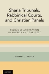 Sharia Tribunals, Rabbinical Courts, and Christian Panels: