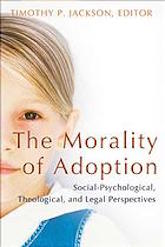 The Morality of Adoption: