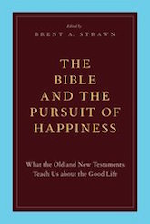 The Bible and the Pursuit of Happiness