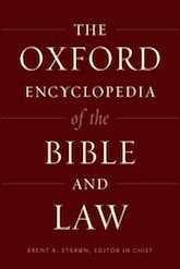 The Oxford Encyclopedia of the Bible and Law, vol. 1
